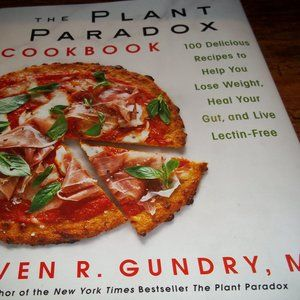The Plant Paradox Cookbook by Steven R. Gundry, MD